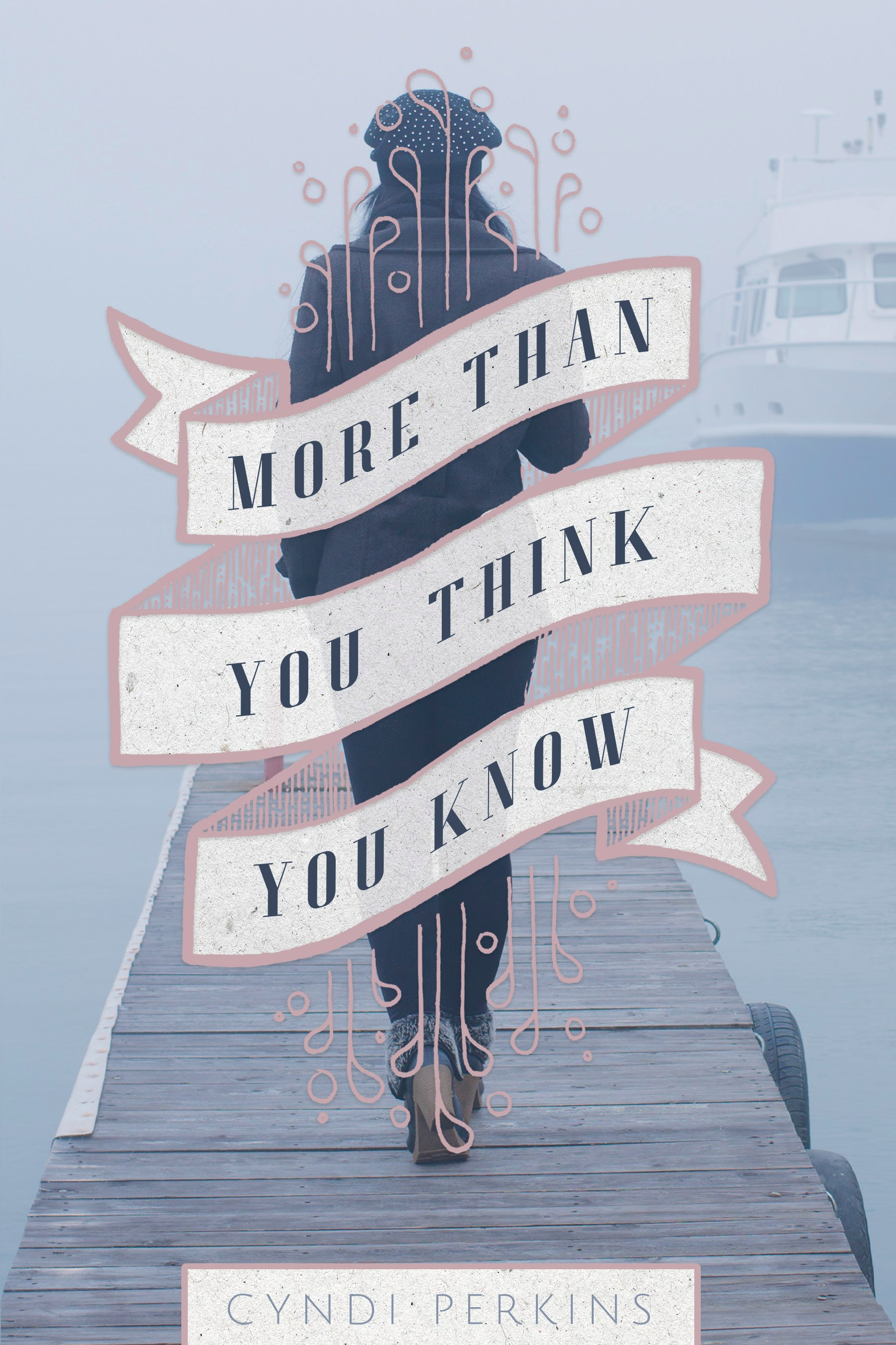 More Than You Think You Know, a debut novel by Cyndi Perkins, is released by Beating Windward Press in 2017